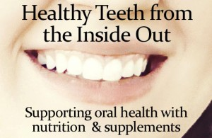 Healthy-Teeth-from-the-inside-out-supporting-oral-health-with-nutrition-and-supplements, Dr Keefe,  Natural Health care, pain, Tulsa chiropractor,